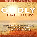 Godly Freedom: Christian Devotional Readings from 1 Corinthians | Rebecca Livermore