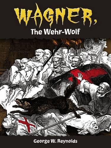 Wagner, the Wehr-Wolf (Dover Horror Classics)