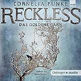 Reckless. Das goldene Garn (11 CD): Band 3 Ungekürzte Lesung mit Musik, 700 min.