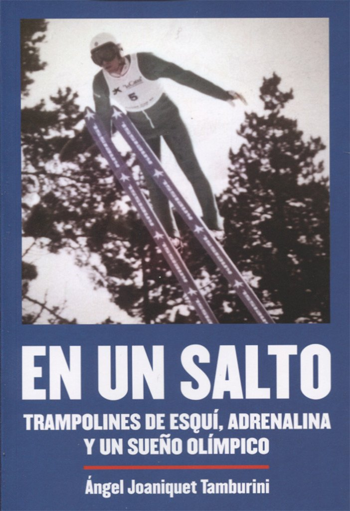 En Un Salto Tapa blanda – 21 sep 2016 Angel Joaniquet Tamburini T&B 8494565273 Skiing
