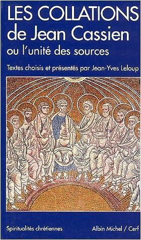 Les Collations de Jean Cassien, ou, L'unité des sources pdf