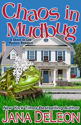 Chaos in Mudbug (Ghost-in-Law Mystery/Romance Book -