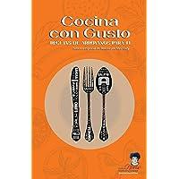 Cocina con gusto: Recetas de arroyanos para ti (Spanish Edition)