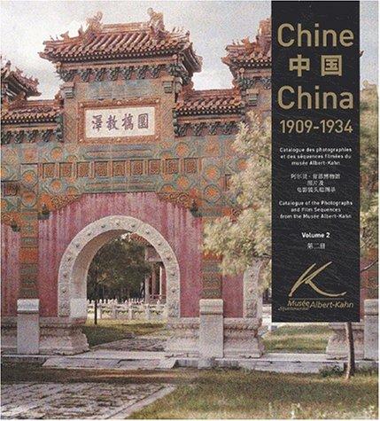 Chine 1909-1934, volume 2 : Catalogue des photographies et des séquences filmées du Musée départemental Albert Kahn