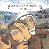 Parables and Miracles of Jesus, Mary Hoffman, 1845077865
