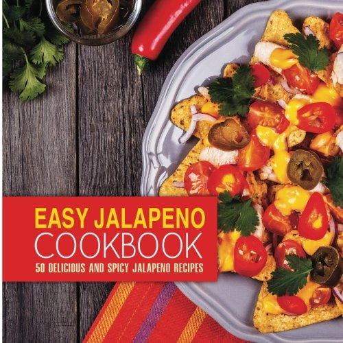 Nn ordenhadeiras pontalina go download easy jalapeno cookbook download easy jalapeno cookbook 50 delicious and spicy jalapeno recipes book pdf audio id9ogpf25 forumfinder Image collections