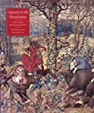 Tapestry in the Renaissance, Thomas P. Campbell, 030012063X