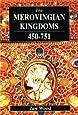 The Merovingian Kingdoms 450 - 751