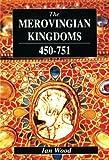 The Merovingian Kingdoms, 450-751 9780582493728