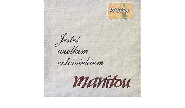 Jesteś Wielkim Czlowiekiem By Manitou On Amazon Music