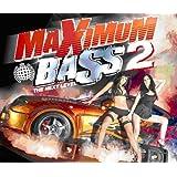 Maximum Bass Vol.2: the Next Level