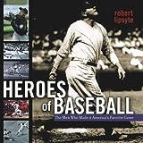 Heroes of Baseball, Robert Lipsyte, 0689867417