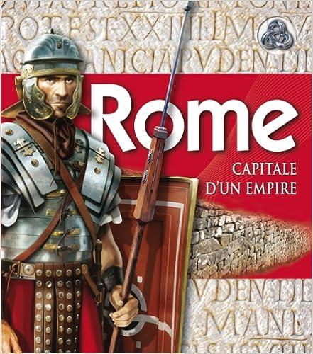 Téléchargement Rome, Capitale d'un Empire pdf