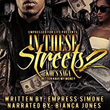 In These Streets 2: Koi's Saga: Bitch Better Have My Money, Volume 2 Audiobook by Empress Simone Narrated by Bianca Jones