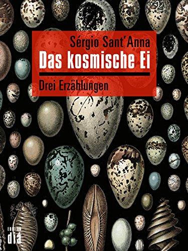 Das kosmische Ei: Drei Erzählungen (German Edition)
