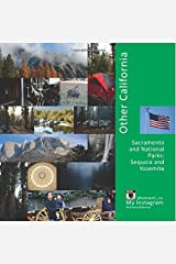 Other California: Sacramento and national parks: Sequoia and Yosemite (USA) (Volume 3) Paperback