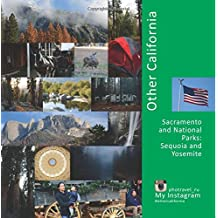 Other California: Sacramento and national parks: Sequoia and Yosemite (USA) (Volume 3)