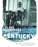 Kentucky Slave Narratives, , 1557090165