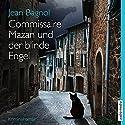 Commissaire Mazan und der blinde Engel Hörbuch von Jean Bagnol Gesprochen von: Hemma Michel