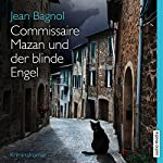 Commissaire Mazan und der blinde Engel | Jean Bagnol