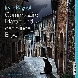 Commissaire Mazan und der blinde Engel Hörbuch