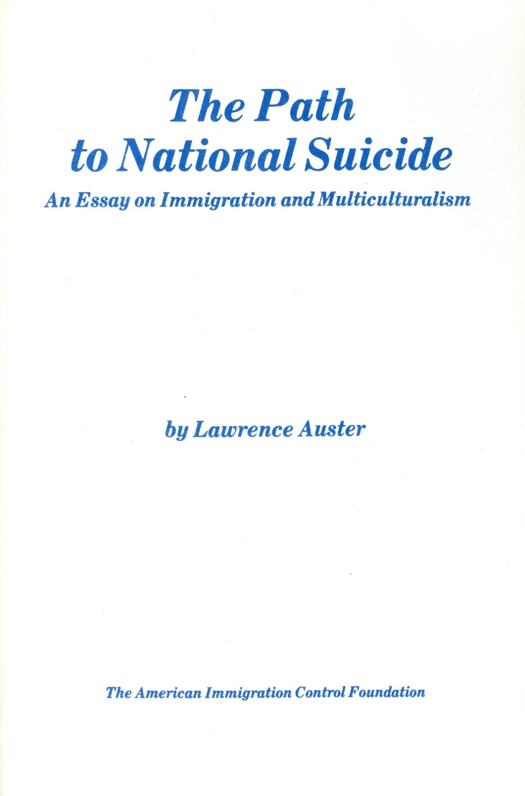 the path to national suicide an essay on immigration and the path to national suicide an essay on immigration and multiculturalism lawrence auster 9780936247120 amazon com books