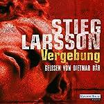 Vergebung (Millennium-Trilogie 3)   Stieg Larsson