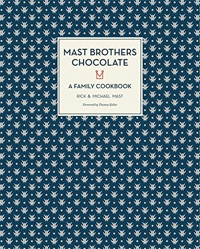 mast-brothers-chocolate-a-family-cookbook-by-rick-mast-2013-10-22