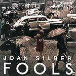 Fools: Stories | Joan Silber