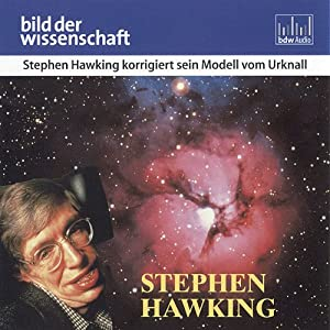 Stephen Hawking korrigiert sein Modell vom Urknall Hörbuch