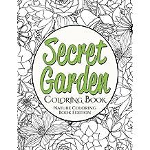 Secret Garden Coloring Book: Nature Coloring Book Edition