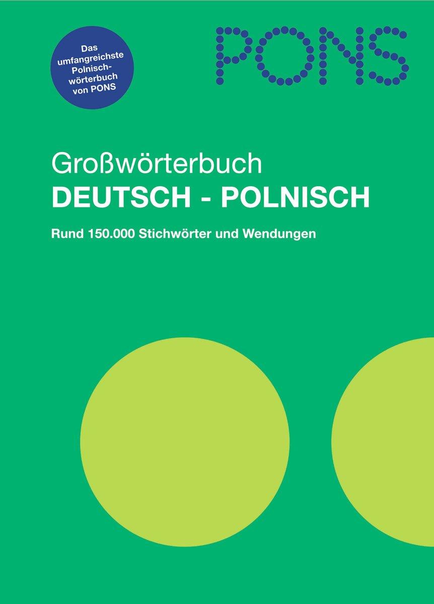 PONS Großwörterbuch Polnisch: Deutsch-Polnisch, Rund 150.000 Stichwörter und Wendungen