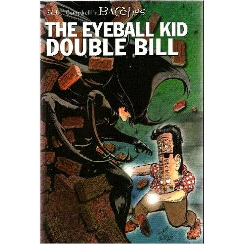 Eddie Campbell's Bacchus Books Seven and Eight: The Eyeball Kid Double Bill PDF