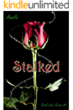 Stalked: 'Dark Love' series #1