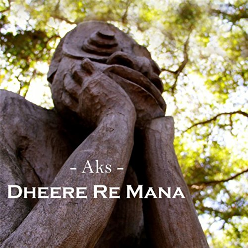 Amazon.com: Dheere Re Mana: AKS: MP3 Downloads