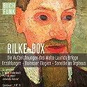 Die große Rilke-Box Hörbuch von Rainer Maria Rilke Gesprochen von: Johannes M. Ackner, Patrick Imhof, Brigitte Trübenbach