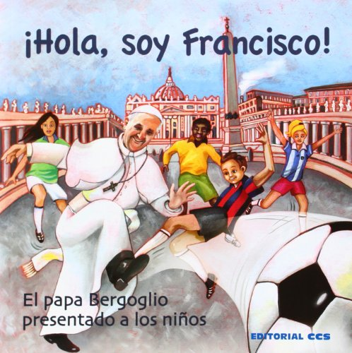 ¡Hola, soy Francisco!: El papa Bergoglio presentado a los niños (Mensajeros) por Albanese (italiano), Gianni,Bernardi (italiano), Ombretta