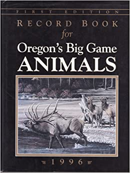 Record Book for Oregon's Big Game Animals: Amazon.com: Books