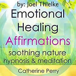 Emotional Healing Positive Affirmations