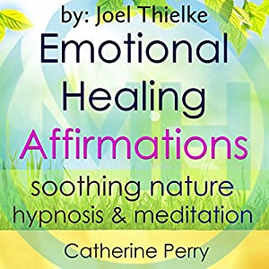 Emotional Healing Positive Affirmations Audiobook