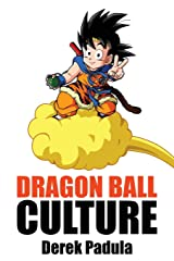 Dragon Ball Culture Volume 4: Westward Paperback