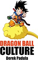 Dragon Ball Culture Volume 4: