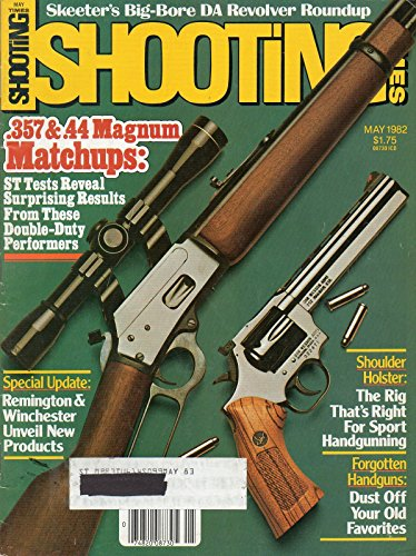 Shooting Times May 1982 Magazine .357 & .44 MAGNUM MATCHUPS: ST TESTS REVEAL SURPRISING RESULTS FROM THESE DOUBLE-DUTY PERFORMERS