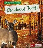 Explore the Deciduous Forest, Linda Tagliaferro, 0736896260