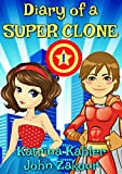 Diary of a SUPER CLONE – Book 1: The Battle: Books for Kids 9-12 (A very funny book for boys and girls)
