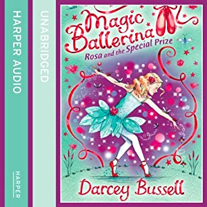 Magic Ballerina (10) - Rosa and the Special Prize Audiobook