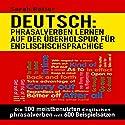 Deutsch: Phrasalverben: Lernen Auf Der Überholspur Für Englischschsprachige: Die 100 meistbenutzten englischen Phrasalverben mit 600 Beispielsätzen Hörbuch von Sarah Retter Gesprochen von: Dini Steyn
