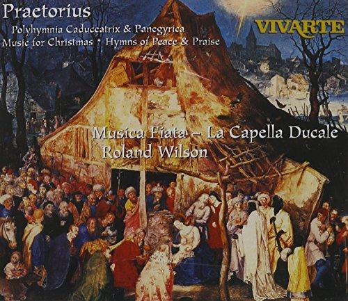 Praetorius: Polyhymnia Caduceatrix & Panegyrica - Music for Christmas, Hymns of Peace & Praise (Praise Christmas Songs For)