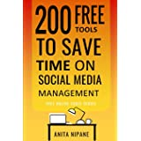 200 Free Tools to Save Time on Social Media Managing: Boost Your Social Media Results & Reduce Your Hours (Free Online Tools)