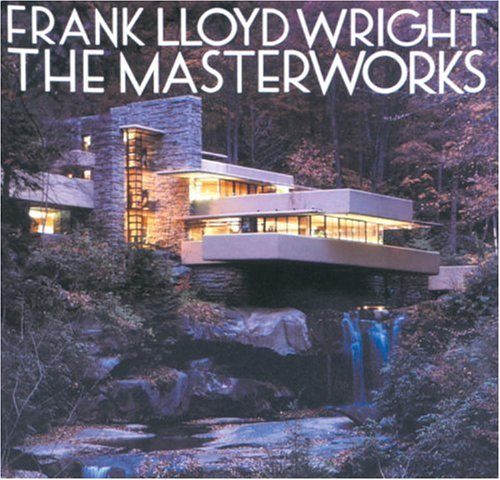 - Frank Lloyd Wright: The Masterworks
